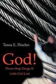 God! Please Stop Drugs II by Teresa Fletcher image