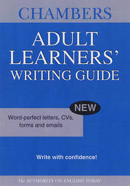 Chambers Adult Learners' Writing Guide by . Chambers
