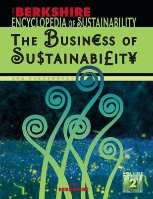 Berkshire Encyclopedia of Sustainability: The Business of Sustainability