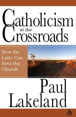Catholicism at the Crossroads by Paul Lakeland image