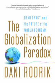 The Globalization Paradox by Dani Rodrik
