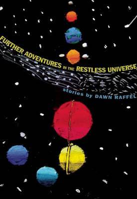 Further Adventures in the Restless Universe by Dawn Raffel image