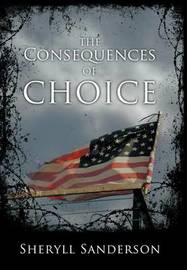 The Consequences of Choice by Sheryll Sanderson