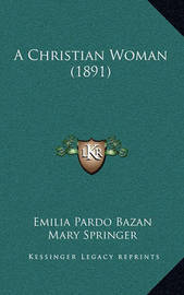 A Christian Woman (1891) by Emilia Pardo Bazan