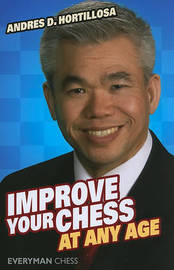 Improve Your Chess at Any Age by Andres Hortillosa image