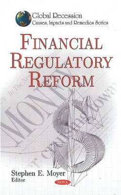 Financial Regulatory Reform by Stephen E. Moyer