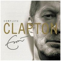 Complete - Eric Clapton by Eric Clapton
