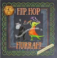 Hip Hip Hop HURRAH! by J R Poulter