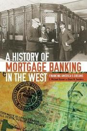 A History of Mortgage Banking in the West by E Michael Rosser
