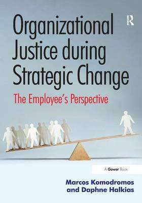 Organizational Justice during Strategic Change by Marco Komodromos image