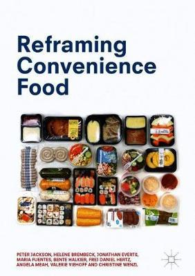 Reframing Convenience Food by Peter Jackson