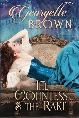 The Countess and the Rake by Georgette Brown image