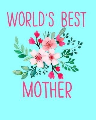 World's Best Mother by Sentimental Gift Co