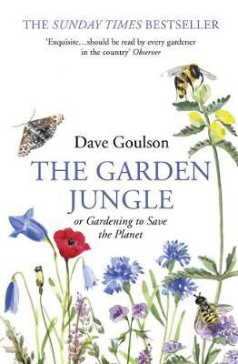 The Garden Jungle by Dave Goulson