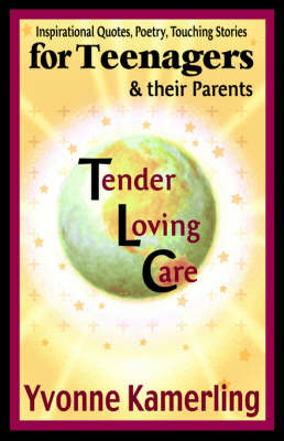 TLC for Teenagers & Their Parents by Yvonne Kamerling image