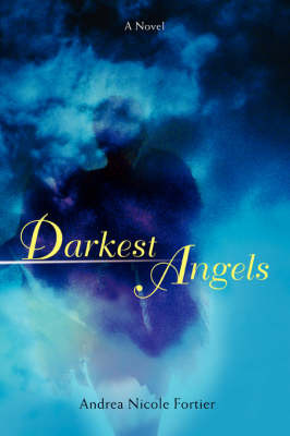 Darkest Angels by Andrea Nicole Fortier image