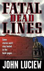 Fatal Dead Lines by John Luciew image