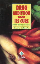 Drug Addiction and Its Cure by N.N. Saha image