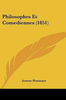 Philosophes Et Comediennes (1851) by Arsene Houssaye image