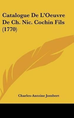 Catalogue De L'Oeuvre De Ch. Nic. Cochin Fils (1770) by Charles Antoine Jombert image
