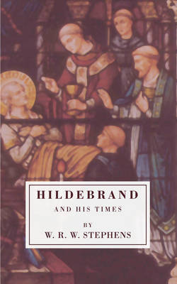 Hildebrand and His Times by W.R.W., Stephens