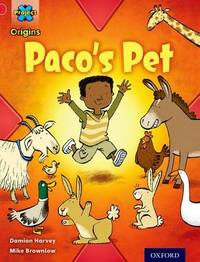 Project X Origins: Red Book Band, Oxford Level 2: Pets: Paco's Pet by Damian Harvey