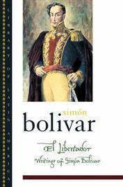 El Libertador by Simon Bolivar