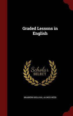 Graded Lessons in English by Brainerd Kellogg