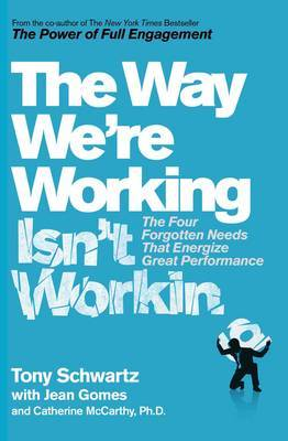 The Way We're Working Isn't Working by Tony Schwartz image