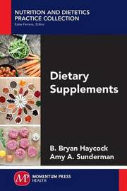 Dietary Supplements by B Bryan Haycock