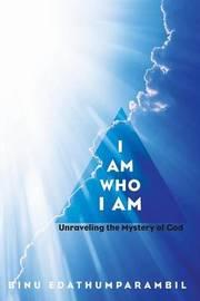 I Am Who I Am by Binu Edathumparambil image