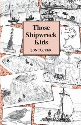 Those Shipwreck Kids by Jon Tucker