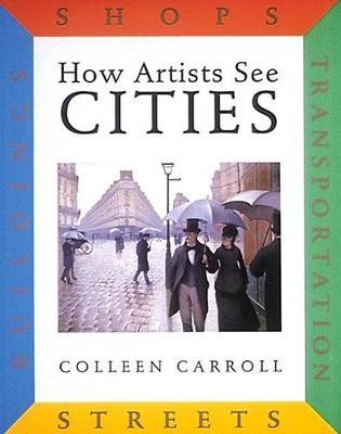 How Artists See Cities by Colleen Carroll image