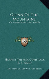 Glenn of the Mountains: Or Unbroken Lines (1919) by Harriet Theresa Comstock