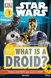 DK Readers L1: Star Wars: What Is a Droid? by Lisa Stock