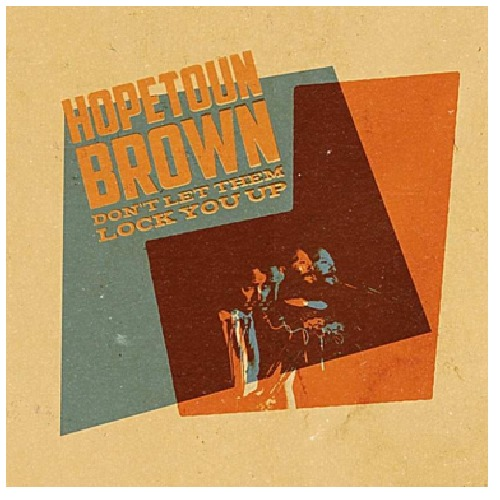 Don't Let Them Lock You Up by Hopetoun Brown