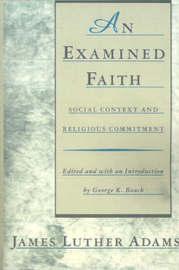 An Examined Faith by James Luther Adams