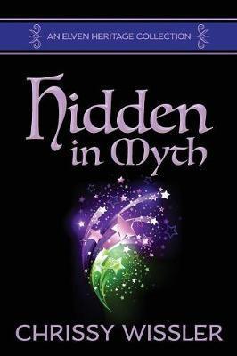 Hidden in Myth by Chrissy Wissler