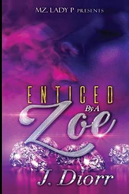 Enticed by A Zoe by J'Diorr