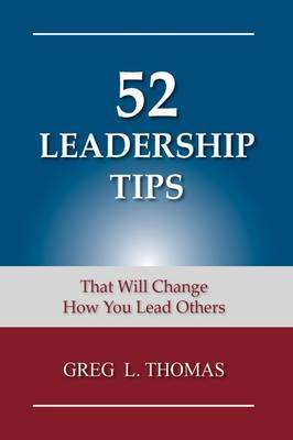 52 Leadership Tips by Greg L. Thomas image
