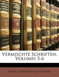 Vermischte Schriften, Volumes 5-6 by Georg Christoph Lichtenberg