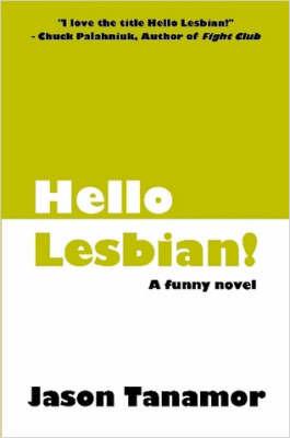 Hello Lesbian! by Jason Tanamor