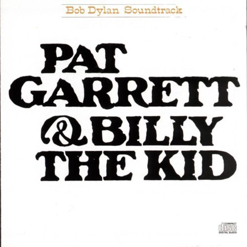 Pat Garrett & Billy The Kid by Bob Dylan