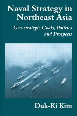 Naval Strategy in Northeast Asia by Duk-Ki Kim image