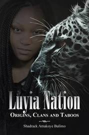 Luyia Nation by Shadrack Amakoye Bulimo