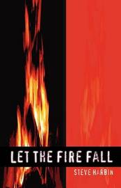 Let the Fire Fall by Steve Harbin image