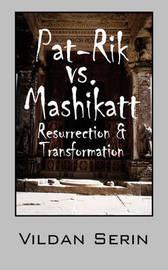 Pat-Rik vs. Mashikatt: Resurrection & Transformation by Vildan Serin image