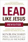Lead Like Jesus Revisited by Thomas Nelson