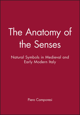 The Anatomy of the Senses by Piero Camporesi