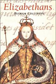 Elizabethans by Patrick Collinson